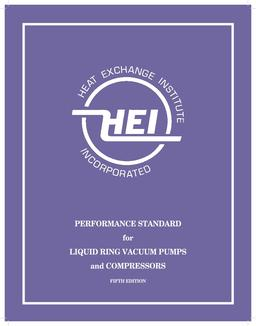 Performance Standards for Liquid Ring Vacuum Pumps and Compressors, 5th Edition (HEI 119)